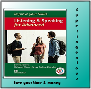 IMPROVE YOUR SKILLS: LISTENING AND SPEAKING FOR ADVANCED