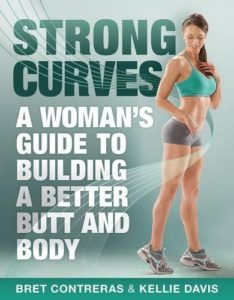 Strong Curves: A Woman's Guide to Building a Better Butt & Body