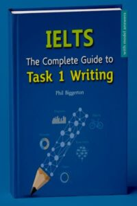 The Complete Guide to Task 1 IELTS Writing