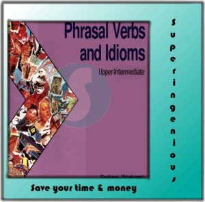 Making Headway Phrasal Verbs and Idioms