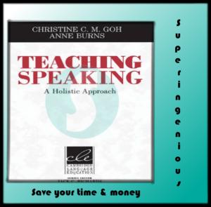 Teaching Speaking: A Holistic Approach