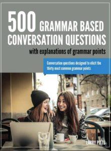 500 Grammar Based Conversation Questions