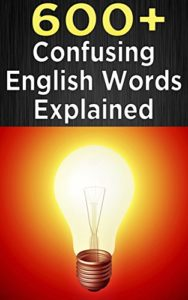 +600 Confusing English Words Explained