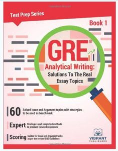 GRE Analytical Writing: Solutions to the Real Essay Topics – Book 1