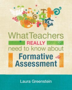 What Teachers Really Need to Know-Formative Assessment