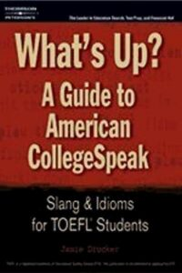 What's Up? : A Guide to American College Speak