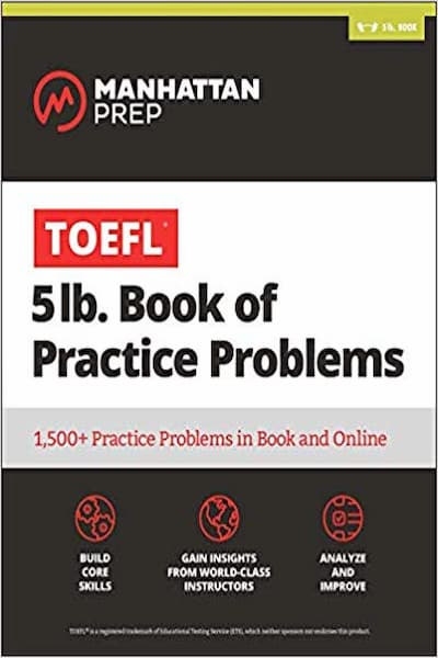 Manhattan Prep's TOEFL 5lb Book of Practice Problems