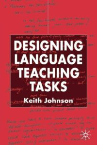 ‎Designing Language Teaching Tasks by Keith Johnson