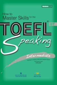 How To Master Skills TOEFL iBT Speaking Intermediate