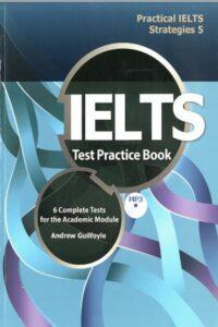 Practical IELTS Strategies 5: IELTSTest Practice Book
