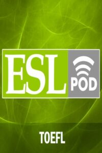 ESL TOEFL Podcast (Doc+Audio)