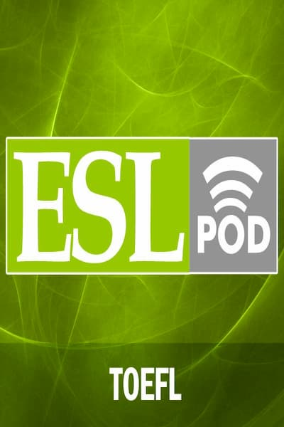 Download ESL TOEFL Podcast (Doc+Audio)