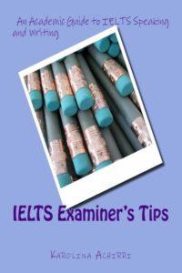 IELTS Examiner's Tips for Academic IELTS
