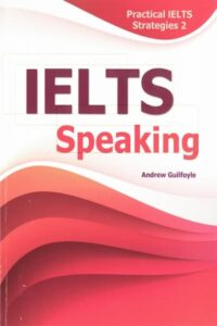 Practical IELTS Strategies 2 IELTS Speaking