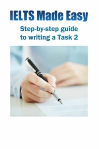 IELTS Made Easy Task 2 Writing