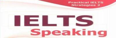 Practical IELTS Strategies 2 IELTS Speaking