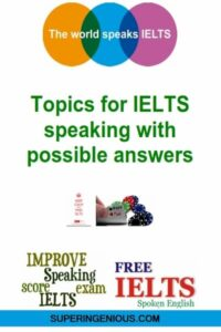 IELTS Speaking Topics with Possible Answers