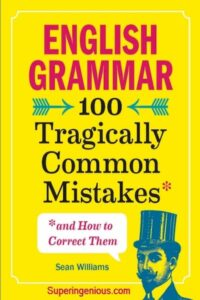 English Grammar 100 Tragically Common Mistakes