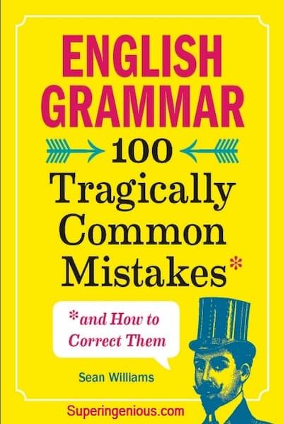 English Grammar 100 Tragically Common Mistakes