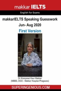 Makkar IELTS Speaking Guesswork (Jun- Aug) 2020