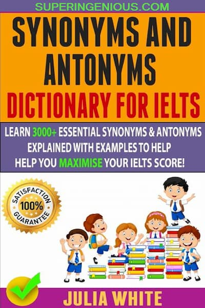 IELTS Synonyms And Antonyms Dictionary