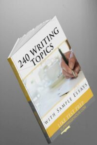 240 Writing Topics with Sample Essays