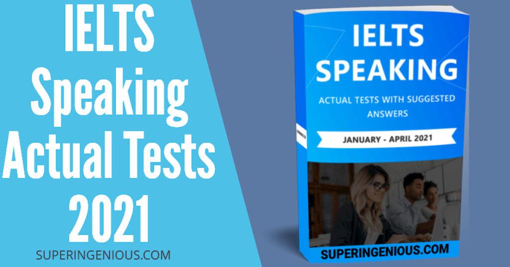 Download IELTS Speaking Actual Tests 2021 PDF