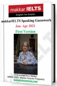 Makkar IELTS Speaking Guesswork 2021 First Version