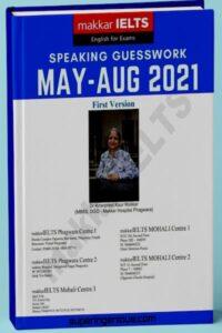 Makkar IELTS Speaking Guesswork 2021 (May-Agu)